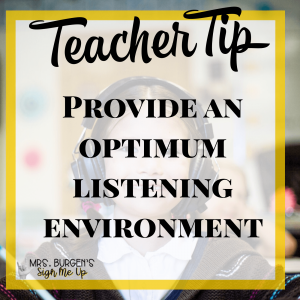Classroom Accommodations for Students with Hearing Loss Provide an optimum listening environment